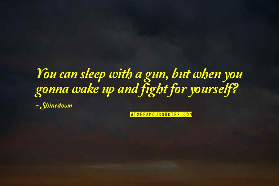 Nightmare On Elm Street 2 Quotes By Shinedown: You can sleep with a gun, but when