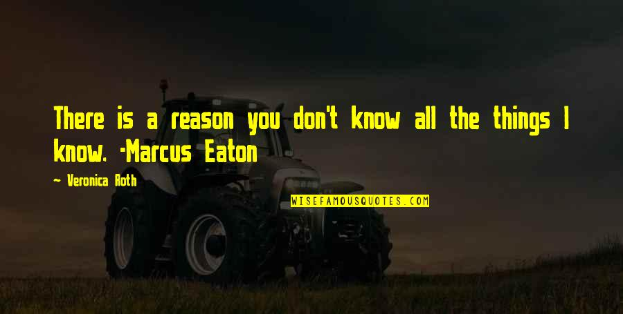 Nikita 1990 Quotes By Veronica Roth: There is a reason you don't know all