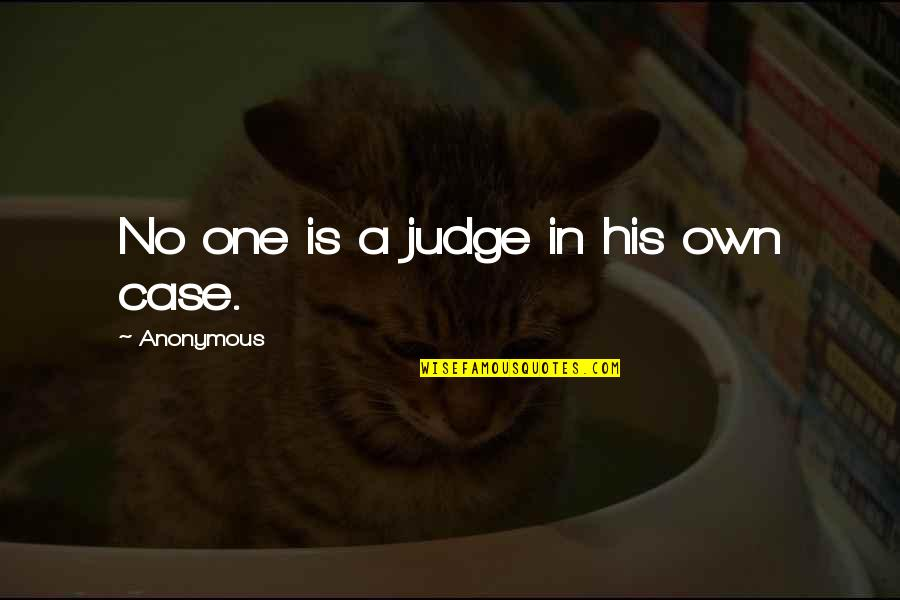 Nikita Birkhoff Quotes By Anonymous: No one is a judge in his own