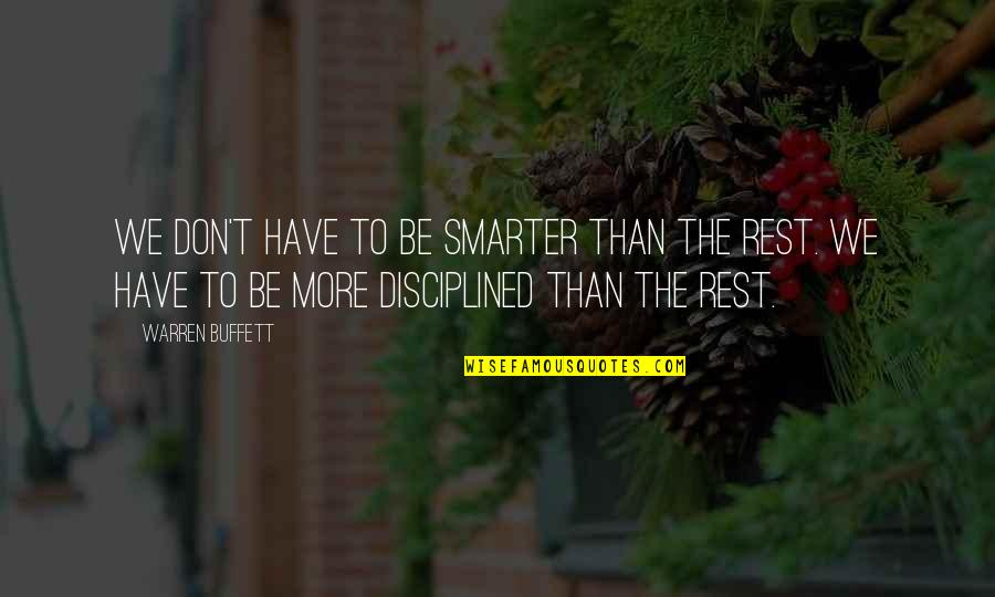Nikita Birkhoff Quotes By Warren Buffett: We don't have to be smarter than the
