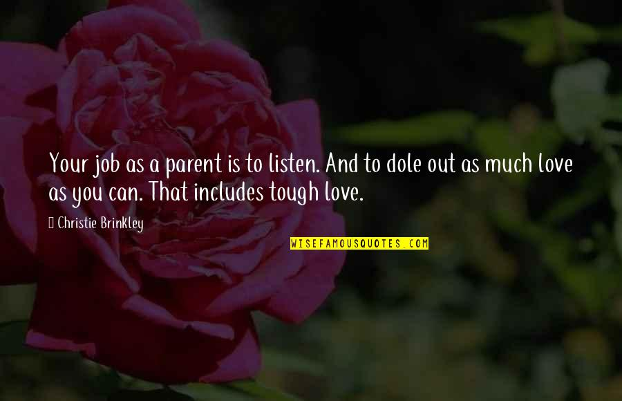 Nikolaus Pevsner Quotes By Christie Brinkley: Your job as a parent is to listen.