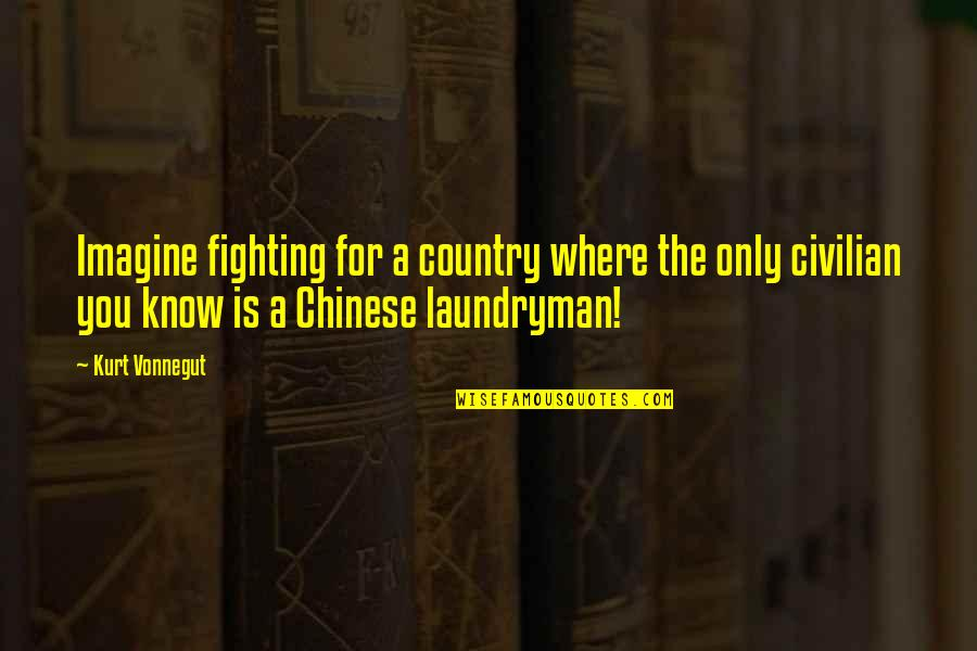 Nikolaus Pevsner Quotes By Kurt Vonnegut: Imagine fighting for a country where the only
