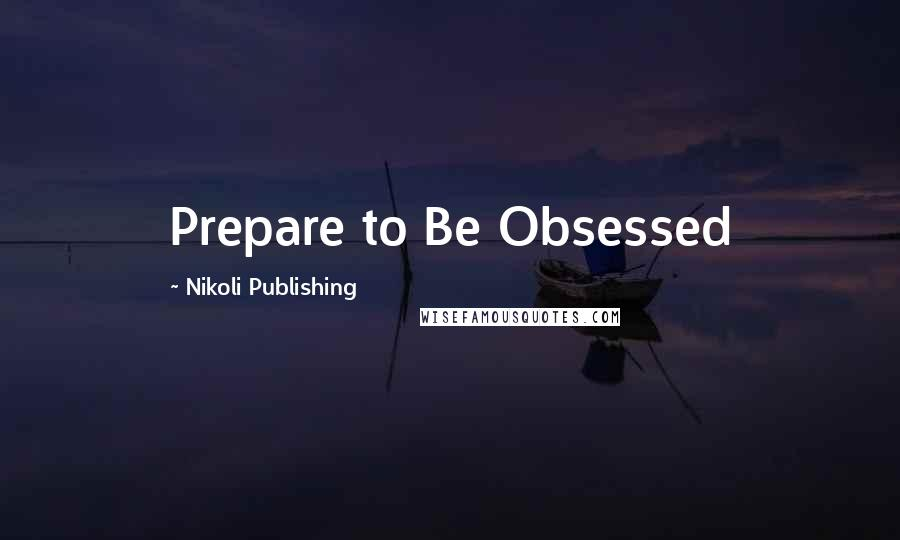 Nikoli Publishing quotes: Prepare to Be Obsessed