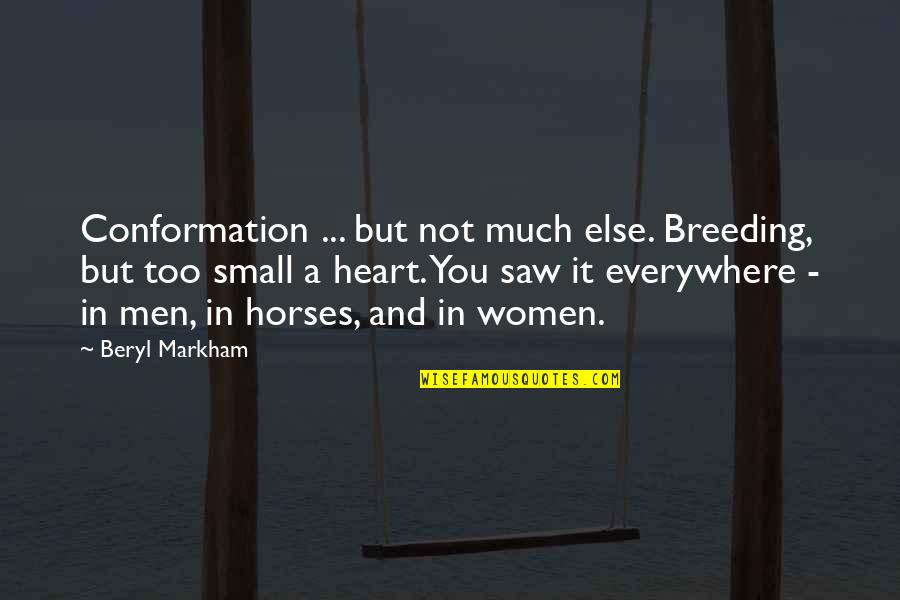 Nil By Mouth Quotes By Beryl Markham: Conformation ... but not much else. Breeding, but