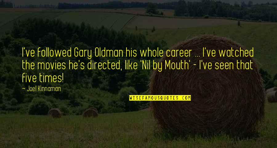Nil By Mouth Quotes By Joel Kinnaman: I've followed Gary Oldman his whole career ...