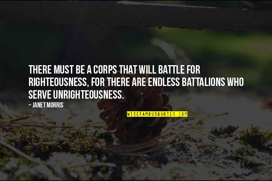 Niloko Quotes By Janet Morris: There must be a corps that will battle