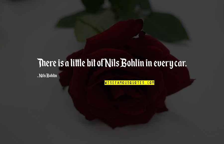 Nils Quotes By Nils Bohlin: There is a little bit of Nils Bohlin