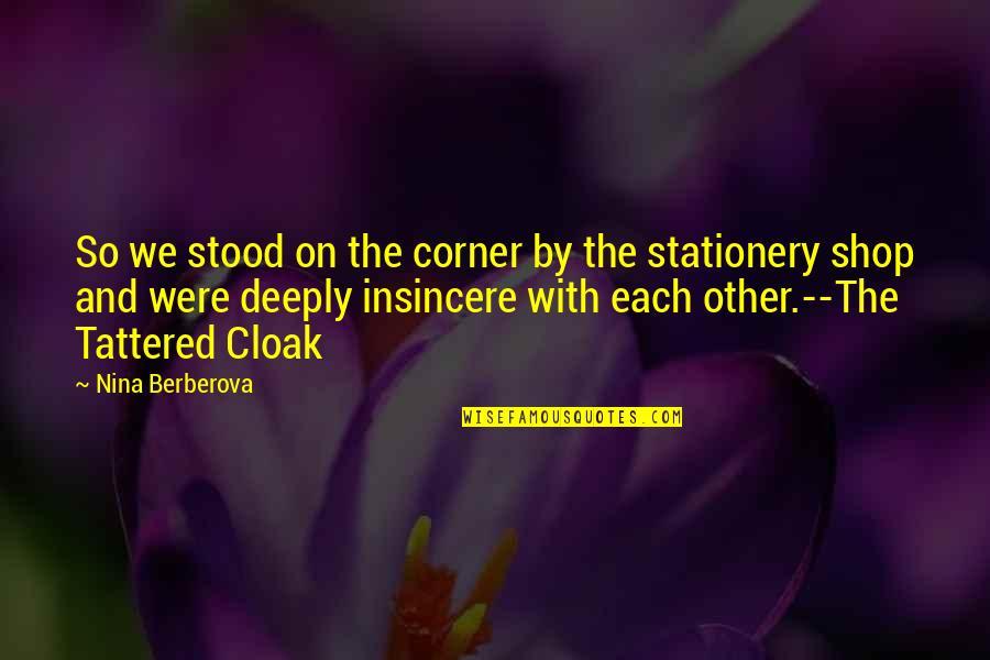 Nina Berberova Quotes By Nina Berberova: So we stood on the corner by the