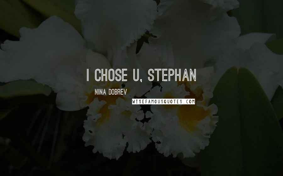 Nina Dobrev quotes: i chose u, stephan