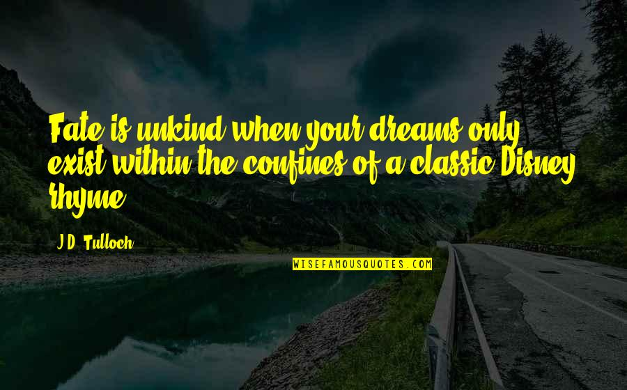 Nirakaar Quotes By J.D. Tulloch: Fate is unkind when your dreams only exist