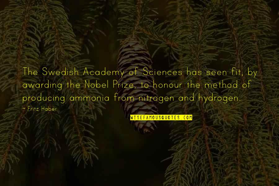 Nitrogen Quotes By Fritz Haber: The Swedish Academy of Sciences has seen fit,