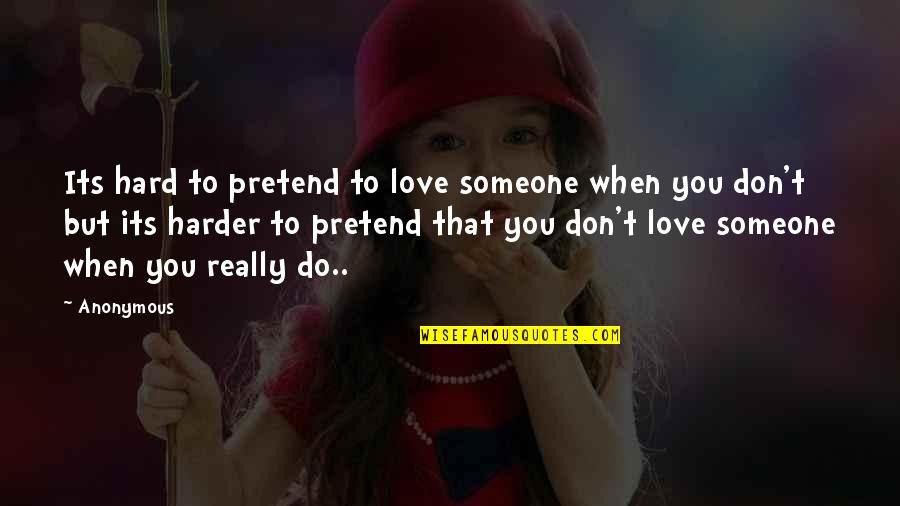 Nizami Quotes By Anonymous: Its hard to pretend to love someone when