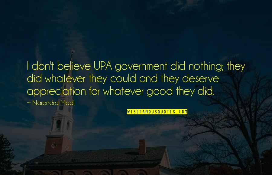 Nkala Quotes By Narendra Modi: I don't believe UPA government did nothing; they