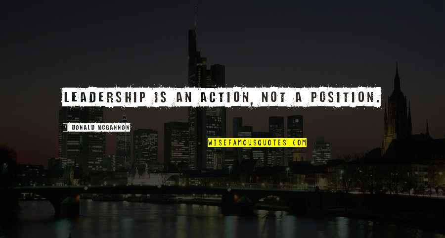 No 1 Position Quotes By Donald McGannon: Leadership is an action, not a position.