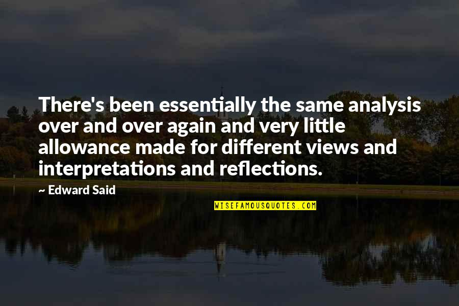 No Allowance Quotes By Edward Said: There's been essentially the same analysis over and