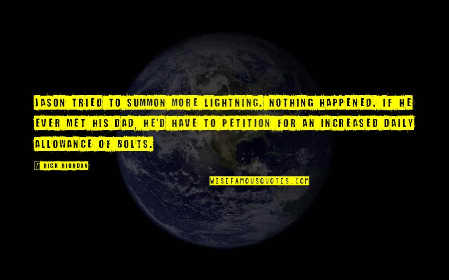 No Allowance Quotes By Rick Riordan: Jason tried to summon more lightning. Nothing happened.