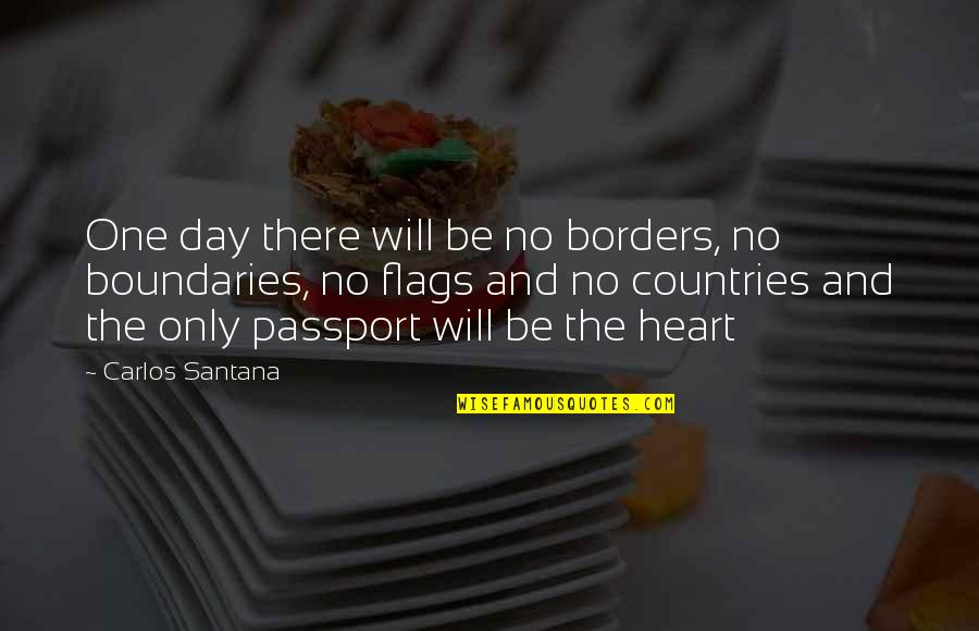 No Borders Quotes By Carlos Santana: One day there will be no borders, no