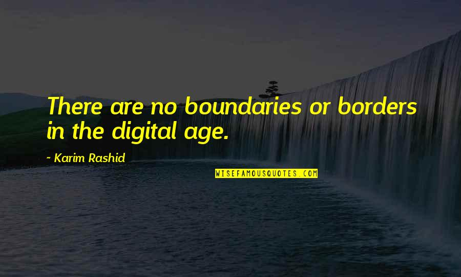 No Borders Quotes By Karim Rashid: There are no boundaries or borders in the