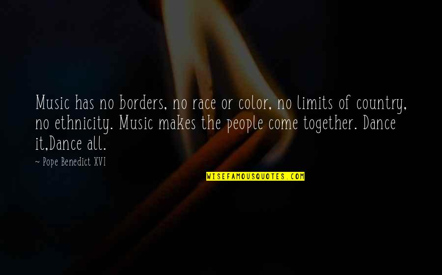 No Borders Quotes By Pope Benedict XVI: Music has no borders, no race or color,