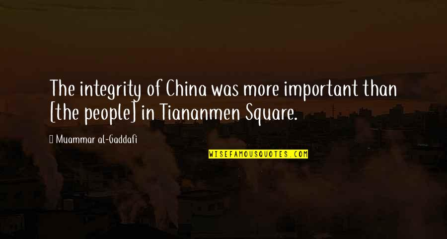 No Boyfriend Allowed Quotes By Muammar Al-Gaddafi: The integrity of China was more important than