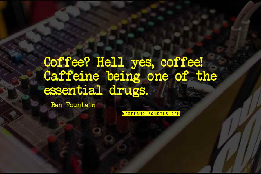 No Caffeine Quotes By Ben Fountain: Coffee? Hell yes, coffee! Caffeine being one of