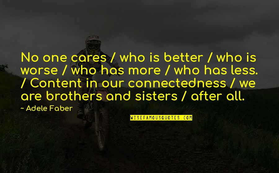 No Cares Quotes By Adele Faber: No one cares / who is better /