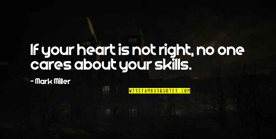 No Cares Quotes By Mark Miller: If your heart is not right, no one