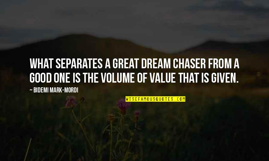 No Chaser Quotes By Bidemi Mark-Mordi: What separates a great dream chaser from a