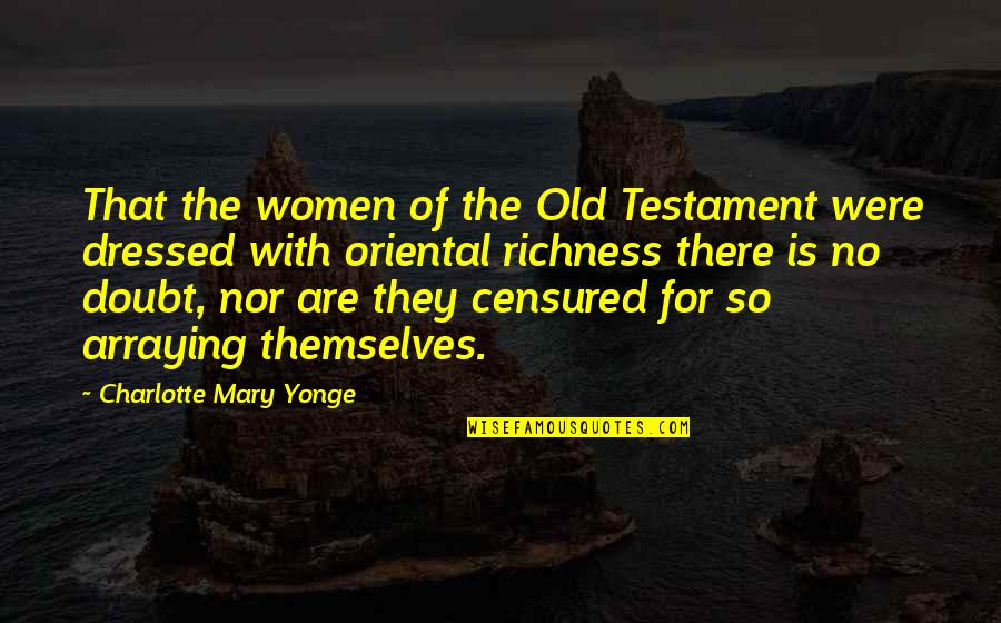 No Doubt Quotes By Charlotte Mary Yonge: That the women of the Old Testament were