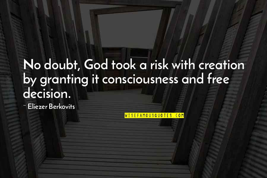 No Doubt Quotes By Eliezer Berkovits: No doubt, God took a risk with creation