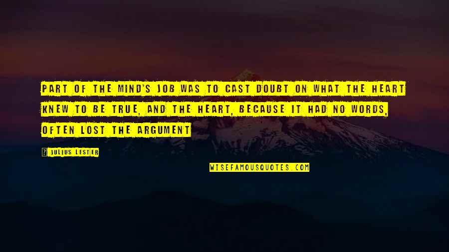 No Doubt Quotes By Julius Lester: Part of the mind's job was to cast