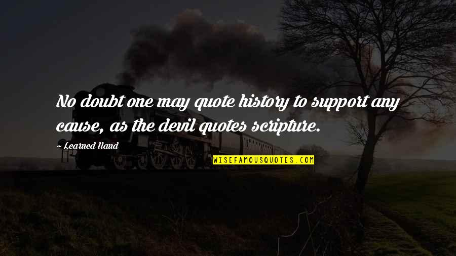 No Doubt Quotes By Learned Hand: No doubt one may quote history to support