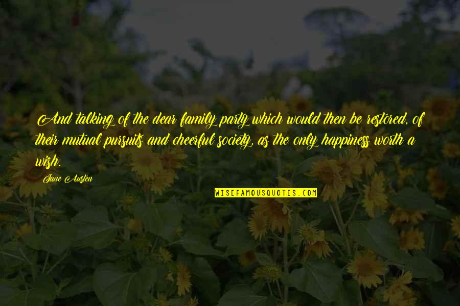 No Easy Day Book Quotes By Jane Austen: And talking of the dear family party which