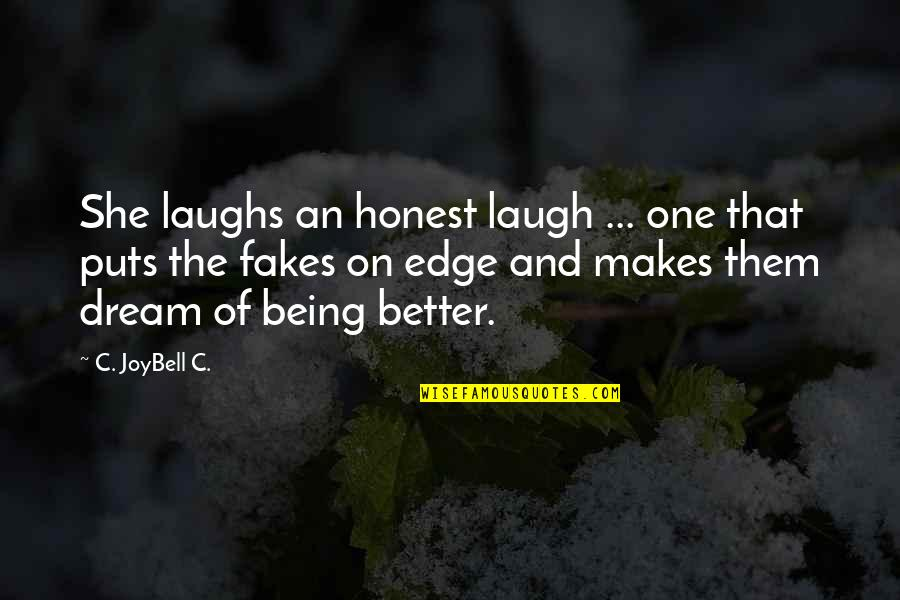 No Fakes Quotes By C. JoyBell C.: She laughs an honest laugh ... one that