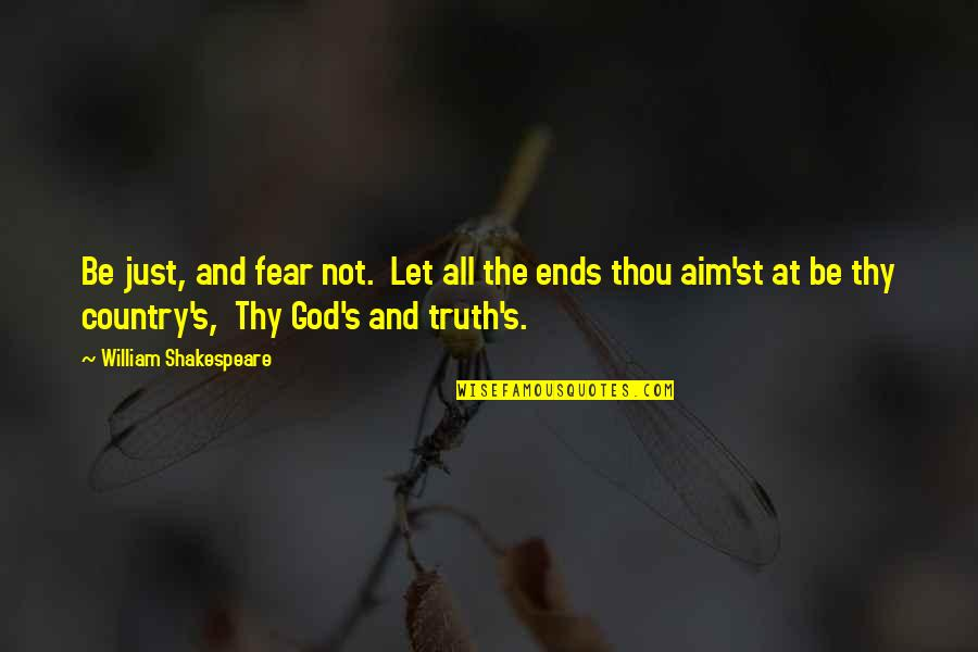 No Fear Shakespeare Quotes By William Shakespeare: Be just, and fear not. Let all the