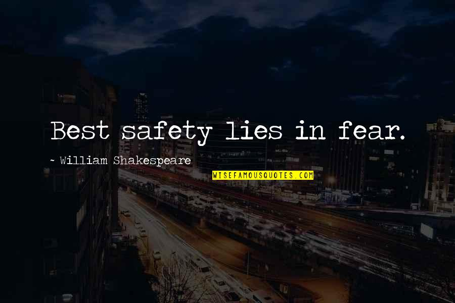No Fear Shakespeare Quotes By William Shakespeare: Best safety lies in fear.