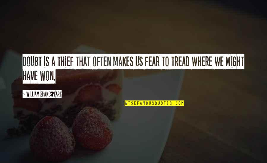 No Fear Shakespeare Quotes By William Shakespeare: Doubt is a thief that often makes us