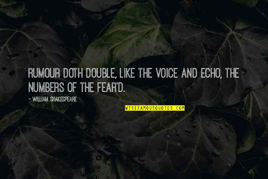 No Fear Shakespeare Quotes By William Shakespeare: Rumour doth double, like the voice and echo,