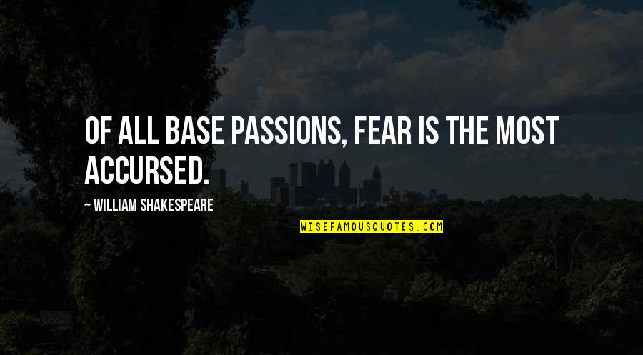 No Fear Shakespeare Quotes By William Shakespeare: Of all base passions, fear is the most