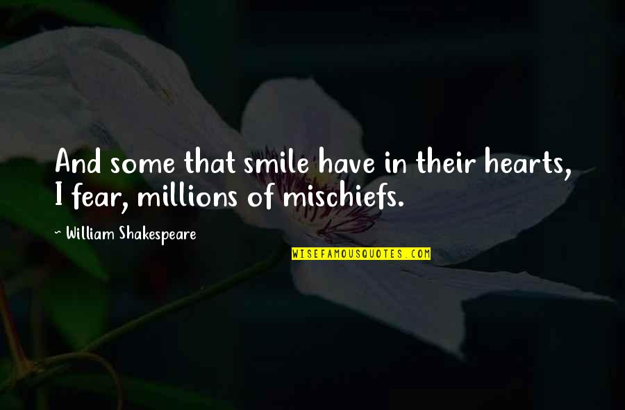 No Fear Shakespeare Quotes By William Shakespeare: And some that smile have in their hearts,