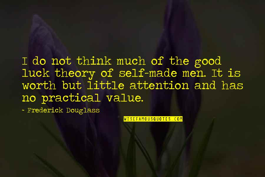 No Good Men Quotes By Frederick Douglass: I do not think much of the good