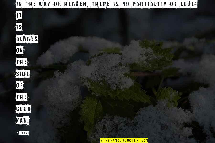 No Good Men Quotes By Laozi: In the Way of Heaven, there is no