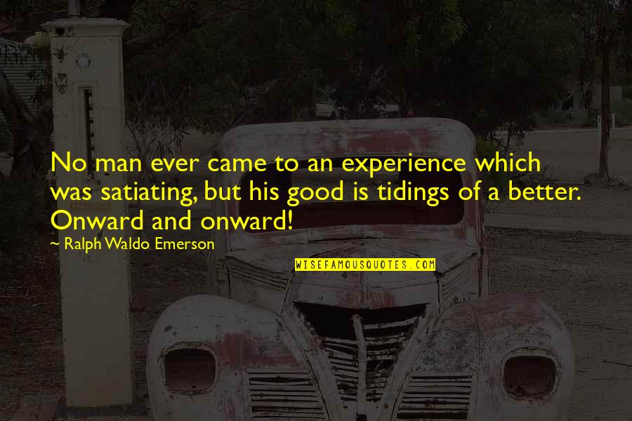 No Good Men Quotes By Ralph Waldo Emerson: No man ever came to an experience which