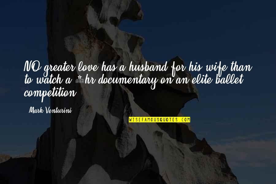 No Greater Love Quotes By Mark Venturini: NO greater love has a husband for his