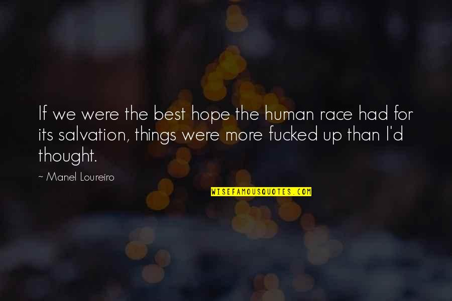 No Hope For The Human Race Quotes By Manel Loureiro: If we were the best hope the human