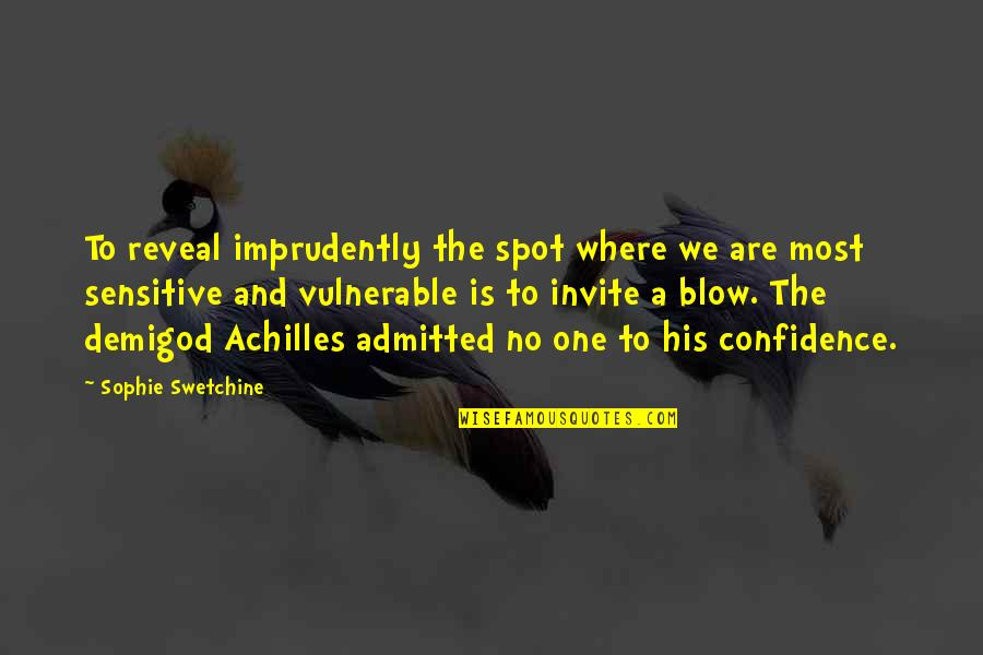 No Invite Quotes By Sophie Swetchine: To reveal imprudently the spot where we are