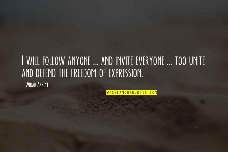 No Invite Quotes By Widad Akreyi: I will follow anyone ... and invite everyone