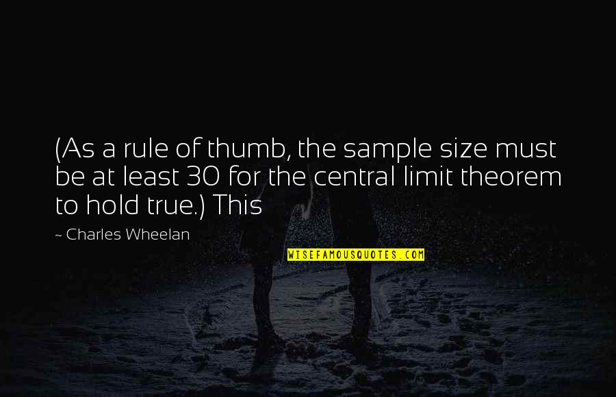 No Limit Hold'em Quotes By Charles Wheelan: (As a rule of thumb, the sample size