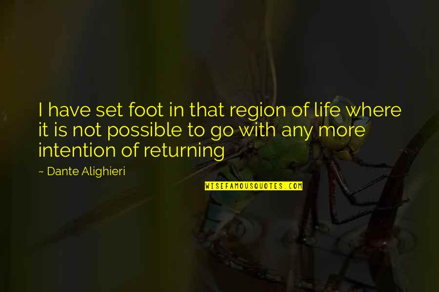 No Matter What Happens Family Quotes By Dante Alighieri: I have set foot in that region of