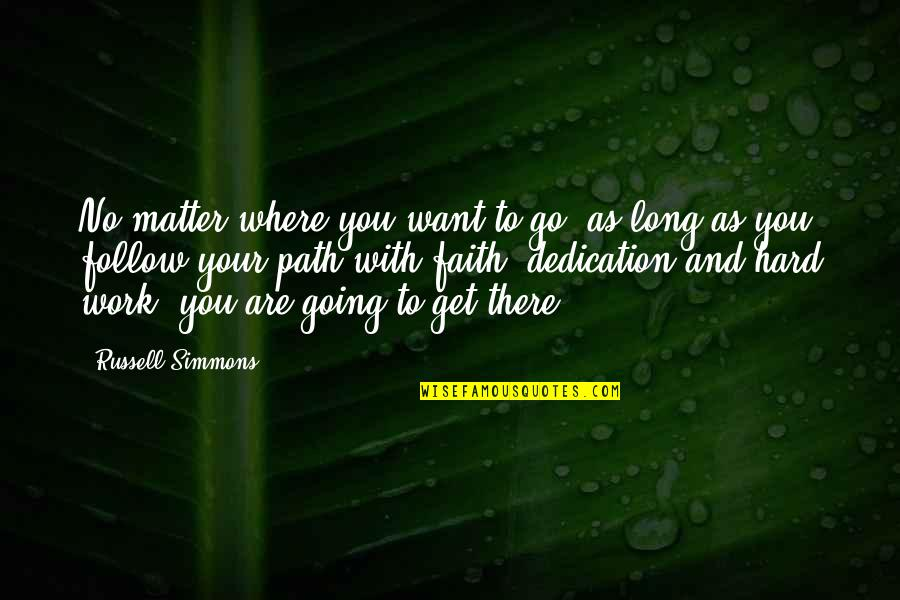 No Matter Where You Go Quotes By Russell Simmons: No matter where you want to go, as